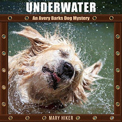 underwater-an-avery-barks-dog-mystery-avery-barks-cozy-dog-mysteries-book-4