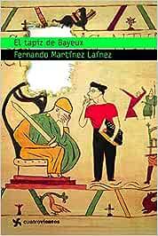 El tapiz de Bayeux (Cuatrovientos +12)