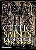 img - for Celtic Saints: Passionate Wanderers book / textbook / text book
