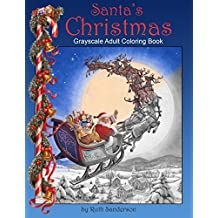 Santa's Christmas: Grayscale Adult Coloring Book