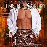 Alec Mackenzie's Art of Seduction   Jennifer Ashley