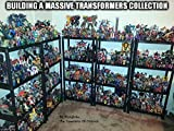 how to build epic - Building A Massive Transformers Collection: Ten Rules on How To Build A Toy Collection Of Epic Proportions
