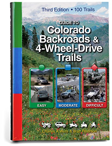 Guide to Colorado Backroads & 4-Wheel-Drive Trails, 3rd Edition ()