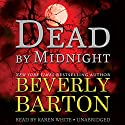 Dead by Midnight: The Dead By Trilogy, Book 1 Audiobook by Beverly Barton Narrated by Karen White