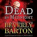 Dead by Midnight: The Dead By Trilogy, Book 1 Hörbuch von Beverly Barton Gesprochen von: Karen White