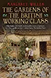 british working class - The Gardens of the British Working Class