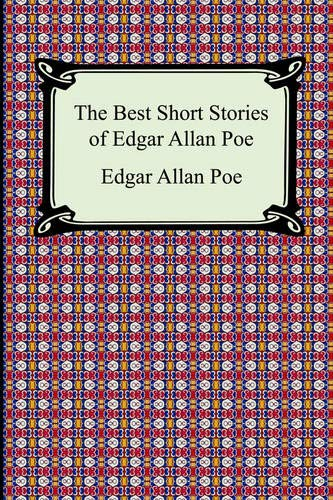 The Best Short Stories of Edgar Allan Poe: (The Fall of the House of Usher, the Tell-Tale Heart and Other Tales) (Edgar Allan Poe Best Short Stories)