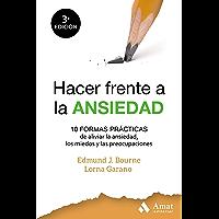 Hacer frente a la ansiedad: 10 formas sencillas de aliviar la ansiedad, los miedos y las preocupaciones (Spanish Edition)
