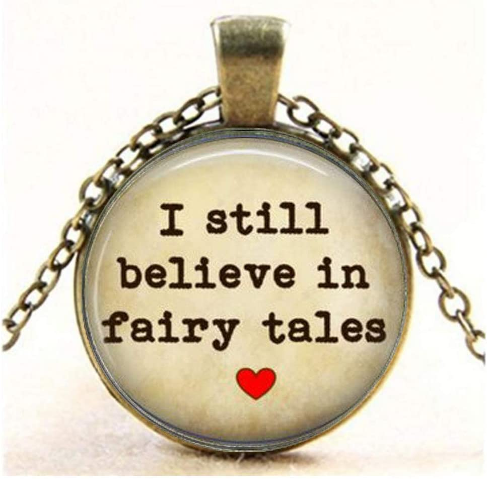 Amazon Com I Still Believe In Fairy Tales Pendant Quote Fairytale True Love Romance Book Lover Gift Keychain