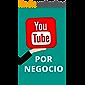 YouTube para negocios. Todo lo que necesitas saber