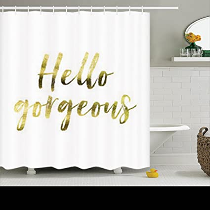 Shower Curtains Design Hello Gorgeous Gold Foil Inspirational Motivation Beautiful 72x72 Inches Home Decorative Waterproof Polyester
