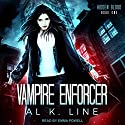 Vampire Enforcer: Hidden Blood, Book 1 Audiobook by Al K. Line Narrated by Emma Powell