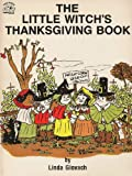 The Little Witch's Thanksgiving Book, Linda Glovach, 013538009X