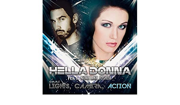 Gimme Lights, Camera, Action by Hella Donna feat  None Like Joshua