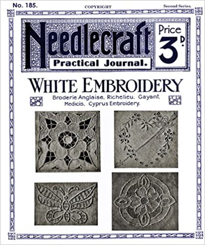Read Needlecraft Practical Journal #185 c.1922 - White Embroidery PDF, azw (Kindle)