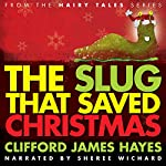 The Slug That Saved Christmas | Clifford James Hayes