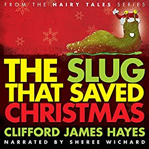 The Slug That Saved Christmas Audiobook