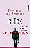 Glück: Eine Kurzgeschichte aus dem Weltbestseller »Verbrechen«