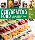 #6: The Beginner's Guide to Dehydrating Food, 2nd Edition: How to Preserve All Your Favorite Vegetables, Fruits, Meats, and Herbs