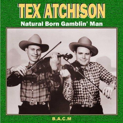 Tex Atchison: Natural Born Gamblin