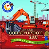 Download On the Construction Site (A Shine-A-Light Book ) in PDF ePUB Free Online