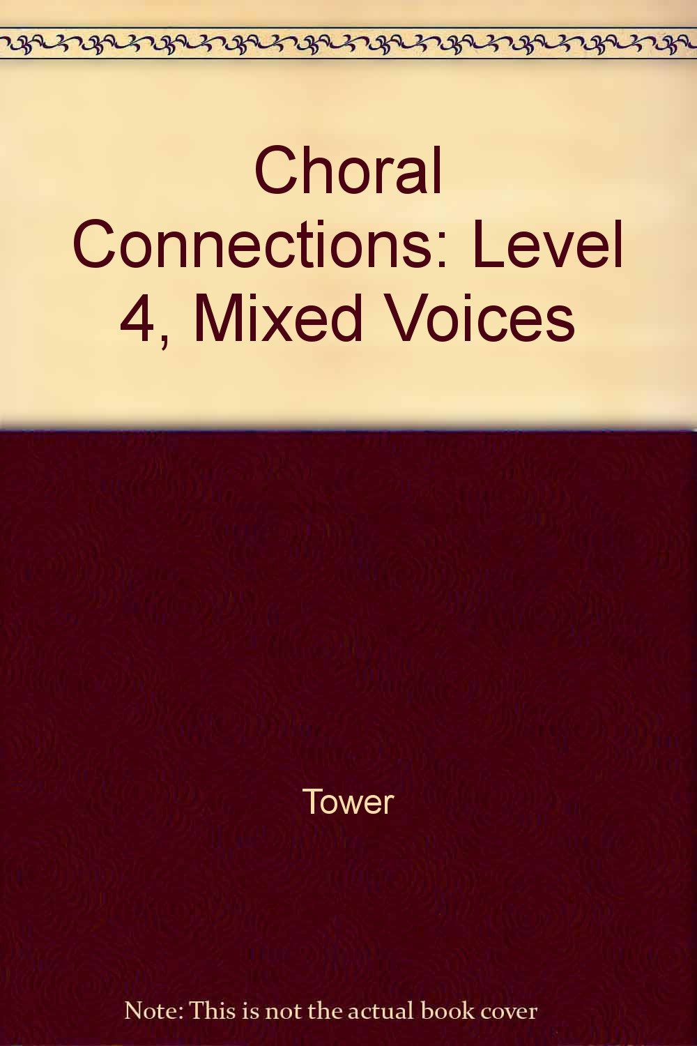 Choral Connections: Level 4, Mixed Voices