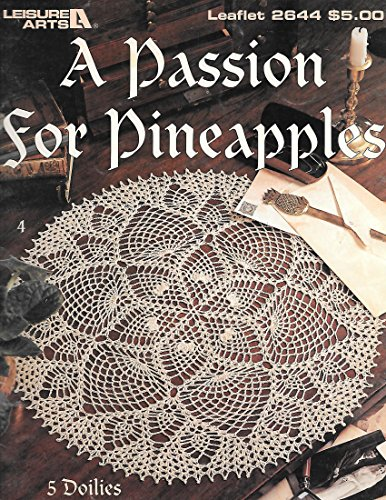 A passion for pineapples: 5 doilies (Leisure arts ()