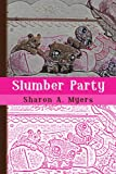 Slumber Party, Sharon A. Myers, 1441598537