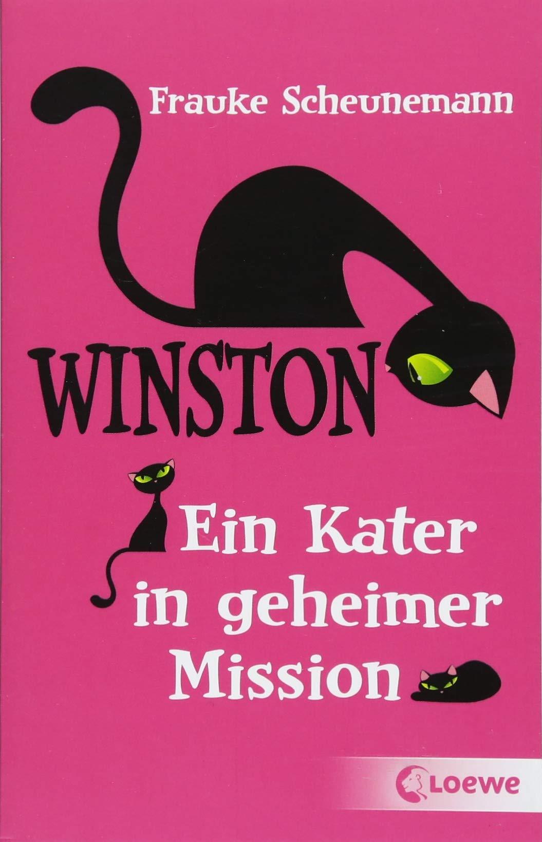 Winston - Ein Kater in geheimer Mission Taschenbuch – 12. März 2018 Frauke Scheunemann Loewe 3785589743 Detektiv / Kinderliteratur