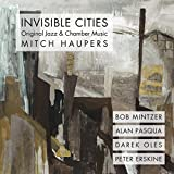Invisible Cities: Original Jazz & Chamber Music
