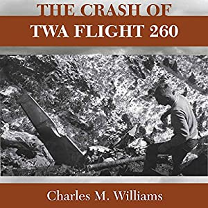 Crash of TWA Flight 260 Audiobook