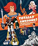 img - for Totally Awesome: The Greatest Cartoons of the Eighties book / textbook / text book
