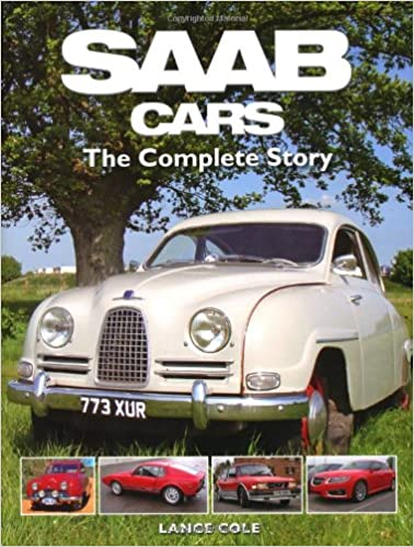 Saab Cars The Complete Story Lance Cole Hilton Holloway
