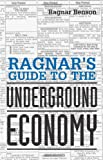 img - for Ragnar's Guide To The Underground Economy book / textbook / text book