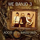 we banjo 3 - Roots of the Banjo Tree