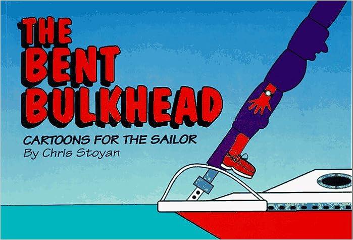 Bücher im PDF-Format zum kostenlosen Download The Bent Bulkhead: Cartoons for the Sailor PDF by Chris Stoyan