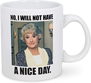 Official The Golden Girls I Will Not Have A Nice Day Mug - 20-Ounce White Ceramic Cup for Hot Coffee, Tea, Water - Best Novelty Drinkware w/ Show Logo - Features Dorothy Zbornak - Licensed Merchandise