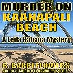 Murder on Kaanapali Beach: Leila Kahana Mysteries, Book 2 | R. Barri Flowers