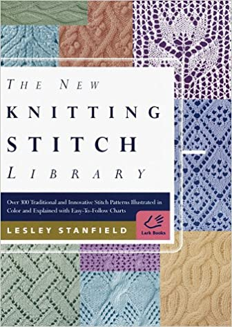 The New Knitting Stitch Library Over 300 Traditional And Innovative