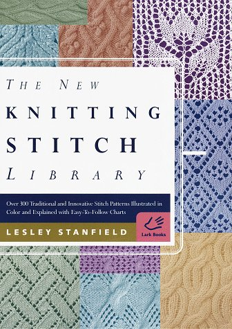 Easy Knitting Stitches (The New Knitting Stitch Library: Over 300 Traditional and Innovative Stitch Patterns Illustrated in Color and Explained with Easy-to-Follow Charts)