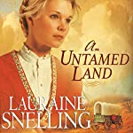 An Untamed Land: Red River of the North Series #1   Lauraine Snelling