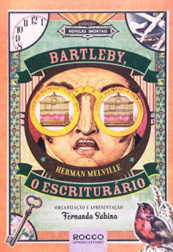 Bartleby, o Escriturário - Coleção Novelas Imortais