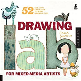 Drawing Lab For Mixed Media Artists 52 Creative Exercises To Make