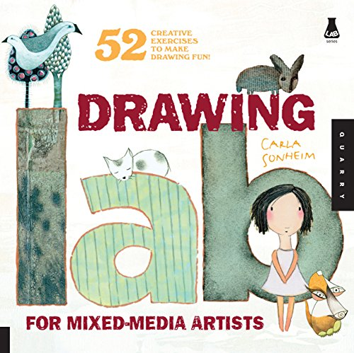 Drawing Lab for Mixed-Media Artists: 52 Creative Exercises to Make Drawing Fun (Lab Series) (Animals Lab)