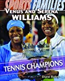 Venus and Serena Williams: Tennis Champions (Sports Families)