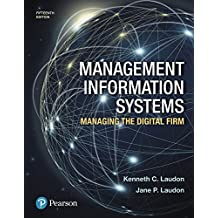 Management Information Systems: Managing the Digital Firm Plus MyMISLab with Pearson eText -- Access Card Package (15th Edition)