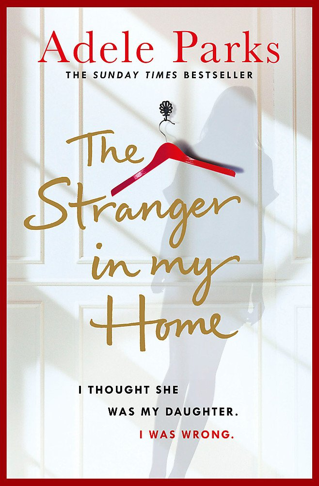 The Stranger In My Home by Adele Parks