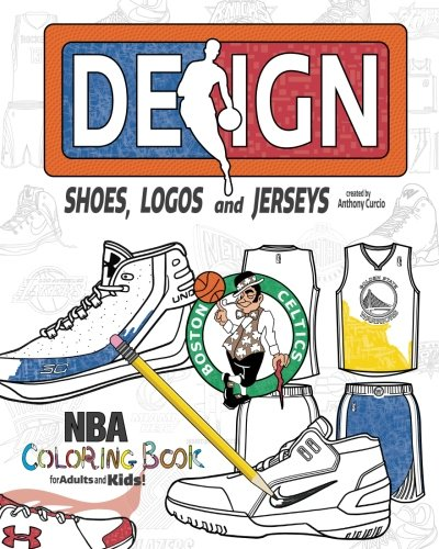 NBA Design: Shoes, Logos and Jerseys: The Ultimate Creative Coloring Book for Adults and Kids! 1