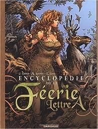 Encyclopédie de la Féérie Lettre A par Pierre Dubois