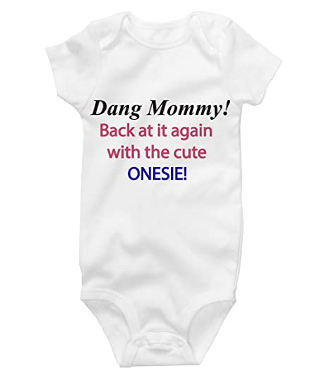 39c960781 Amazon.com  Dang Mommy Back At It Again Cute Onesie Funny Baby ...